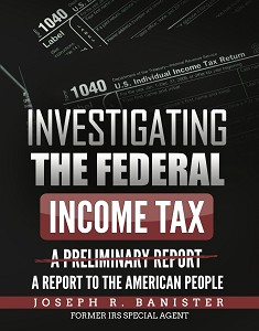 Investigating The Federal Income Tax: A Report To The American People