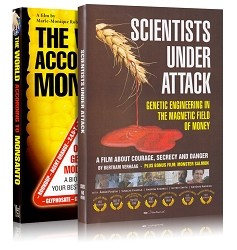 Scientists Under Attack + The World According to Monsanto
